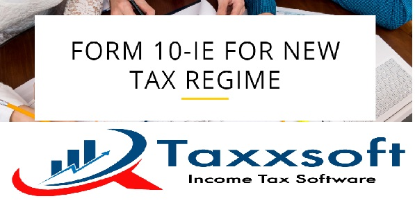 Form 10-IE To Select New or Old Tax Regime U/s 115 BAC For F.Y.2020-21